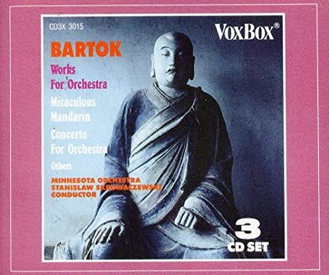 Bartok Works for Orchestra - Concerto for Orchestra; Suite from The Miraculous Mandarin; Music for Strings, Percussion and Celesta