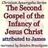 The Second Gospel of the Infancy of Jesus Christ