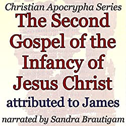 The Second Gospel of the Infancy of Jesus Christ
