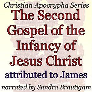 The Second Gospel of the Infancy of Jesus Christ Audiobook
