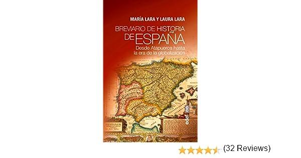 Breviario de historia de España. Desde Atapuerca hasta la era de ...