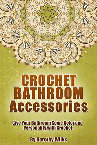 Crochet Bathroom Accessories: Give Your Bathroom Some Color and Personality with Crochet