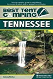 Best Tent Camping: Tennessee: Your Car-Camping Guide to Scenic Beauty, the Sounds of Nature, and an Escape from Civilization