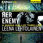 Her Enemy: Maria Kallio, 2 | Leena Lehtolainen,Owen F. Witesman (translated)