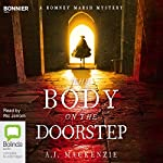 The Body on the Doorstep: A Romney Marsh Mystery, Book 1 | A. J. MacKenzie