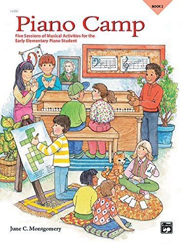 Early Elementary Piano (Piano Camp, Bk 2: Five Sessions of Musical Activities for the Early Elementary Piano Student)