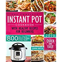 The Complete Instant Pot Cookbook With Healthy Recipes For Beginners: 800 Days of Basic Electric Pressure Cooker Meals…