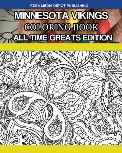 Minnesota Vikings Coloring Book All Time Greats Edition by Mega Media Depot (2016-08-26) (Viking 08 Platform)