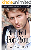 The French Kiss Diaries: If I Fell For You