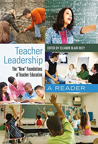 Teacher Leadership: The «New» Foundations of Teacher Education- A Reader (Counterpoints)