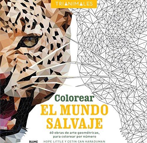 Colorear el mundo salvaje (trianimales) : 60 obras de arte ...