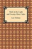 Walk in the Light and Twenty-Three Tales, Leo Tolstoy, 1420932926