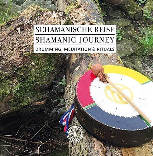 Schamanische Reise - Shamanic Journey -- Drumming, Meditation & Rituals