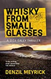 Whisky from Small Glasses (A DCI Daley Thriller)