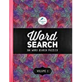 Word Search: 100 Word Search Puzzles: Volume 1: A Unique Book With 100 Stimulating Word Search Brain Teasers, Each Puzzle Accompanied By A Beautiful Full Page, Large Print, Mindful Meditiation Quote In Hand Lettering Calligraphy, Single Sided With Calming Patterns & Geometric Designs