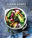 Clean Soups: Simple Nourishing Recipes for Health and Vitality