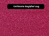 Childcare Register Log: Pink Glitter  | Simplistic sign in and out register book for Daycares, Childminders, Nannies, Babysitters Pre-school & more Logbook, Journal | 8.5