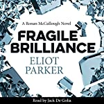 Fragile Brilliance: A Ronan Mccullough Novel | Eliot Parker