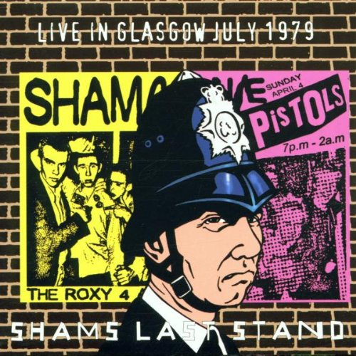 Shams Last Stand: Live in Glasgow July 1979 by Castle Music UK