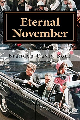 Eternal November: The Assassination of John F. Kennedy