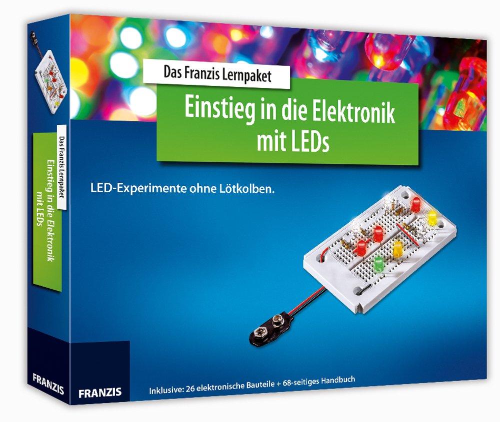 Lernpaket Einstieg in die Elektronik mit LEDs: LED-Experimente ohne ...