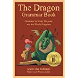 The Dragon Grammar Book: Grammar for Kids, Dragons, and the Whole Kingdom