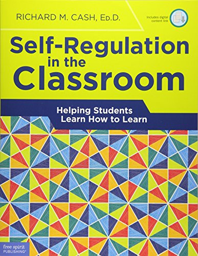 Self-Regulation in the Classroom: Helping Students Learn How to Learn