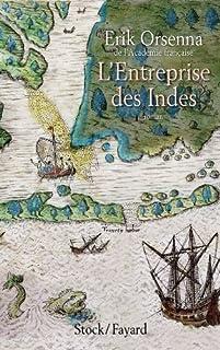 L'entreprise des Indes : roman, Orsenna, Erik