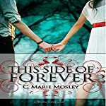 This Side of Forever | C. Marie Mosley