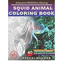 SQUID ANIMAL Coloring book for Adults Relaxation  Meditation Blessing: Sketches Coloring Book 40 Grayscale Images