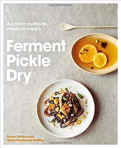 Ferment, Pickle, Dry: Ancient Methods, Modern Meals