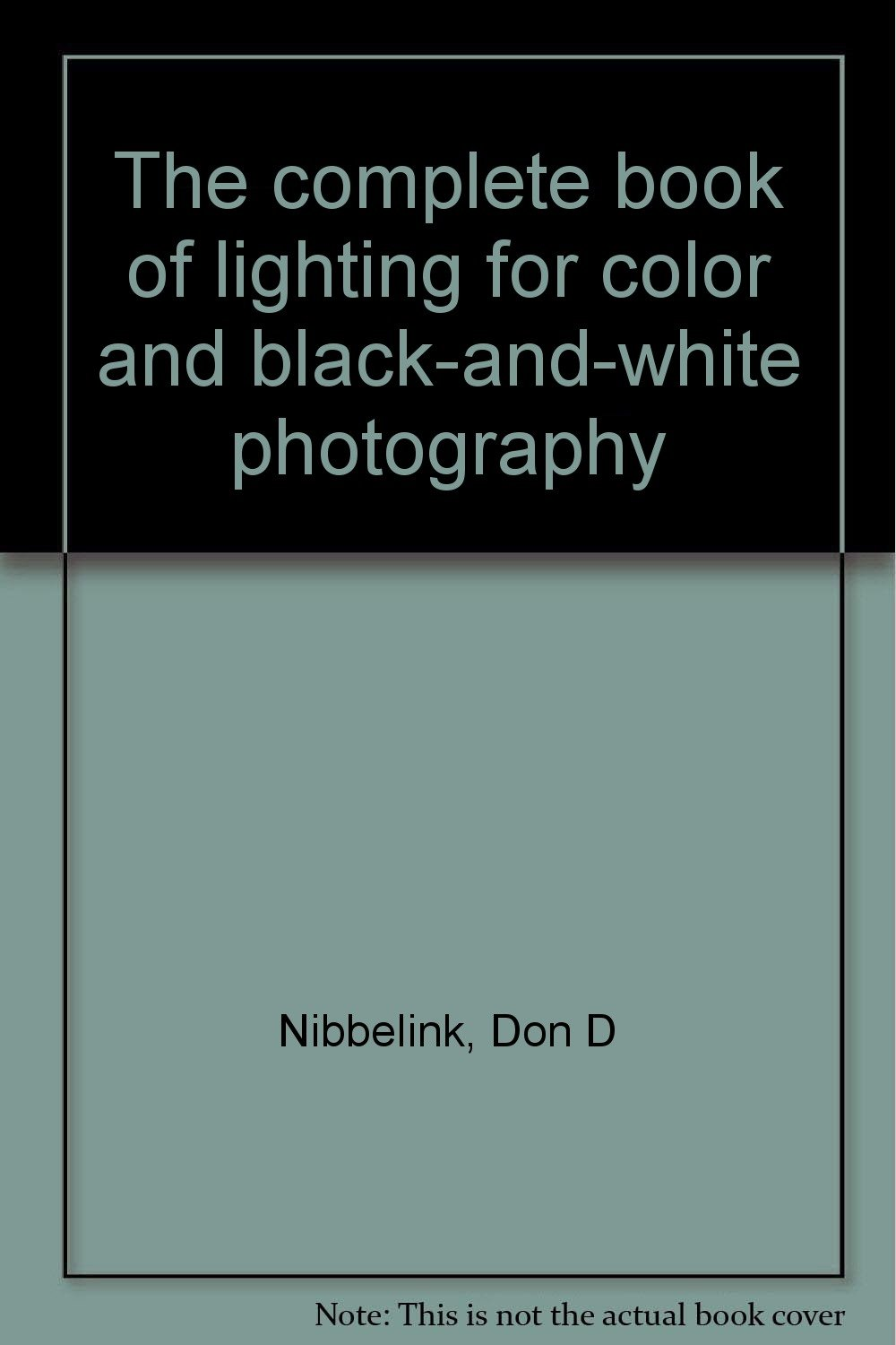 The complete book of lighting for color and black-and-white photography
