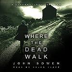 Where the Dead Walk | John Bowen