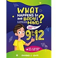 What Happens To My Body and Mind: A Complete Boys' Guide to Growing Up including 10 Ultimate Skin-Care Tips | Puberty…