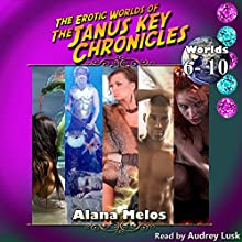 The Erotic Worlds of the Janus Key Chronicles: Volume 2: Worlds 6-10 Audiobook by Alana Melos Narrated by Audrey Lusk