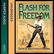 Flash for Freedom!: The Flashman Papers, Book 5 | George MacDonald Fraser