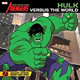 The Avengers: Earth's Mightiest Heroes!: Hulk Versus the World by Disney Book Group (2011-06-21)