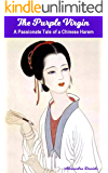 The Purple Virgin: A Passionate Tale of a Chinese Harem (Passionate Tales Book 7)