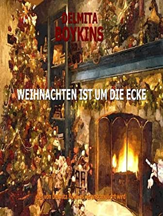 weihnachten ist um die ecke german edition kindle edition by delmita boykins children. Black Bedroom Furniture Sets. Home Design Ideas
