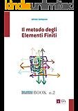 Il metodo degli Elementi Finiti (Fare sismica Vol. 2)