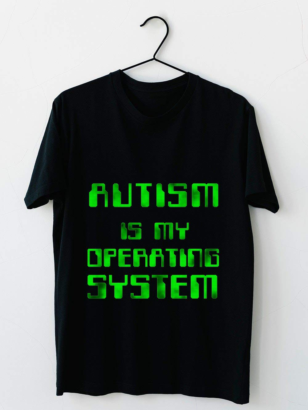Autism Is My Operating System 60 T Shirt For Unisex