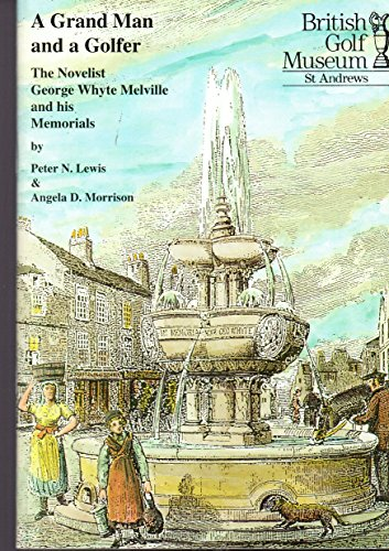 A grand man and a golfer: The novelist George Whyte Melville and his memorials