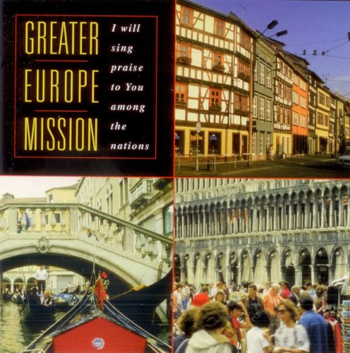 Greater Europe Mission: I Will Sing Praise to You Among the Nations: A Sampling of Musicianaries