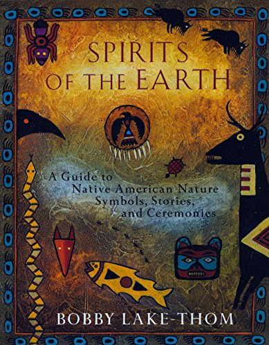 Learning About Earths - Spirits of the Earth: A Guide to Native American Nature Symbols, Stories, and Ceremonies