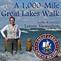 A 1,000-Mile Great Lakes Walk Audiobook by Loreen Niewenhuis Narrated by Loreen Niewenhuis