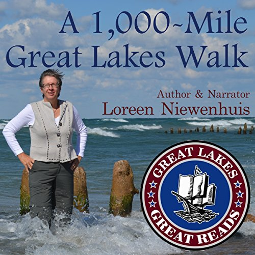 A 1,000-Mile Great Lakes Walk by Loreen Niewenhuis