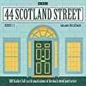 44 Scotland Street: Series 1-3: Full-cast radio adaptations of the much-loved novels Radio/TV Program by Alexander McCall-Smith Narrated by Crawford Logan, Carol Ann Crawford,  full cast