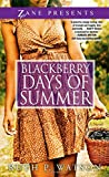 Blackberry Days of Summer: A Novel (Zane Presents)
