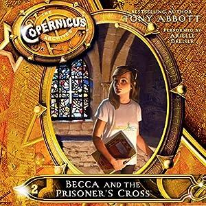 Becca and the Prisoner's Cross Audiobook
