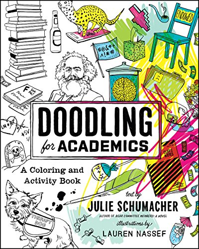 Doodling for Academics: A Coloring and Activity Book (Chicago Guides to Academic Life) cover